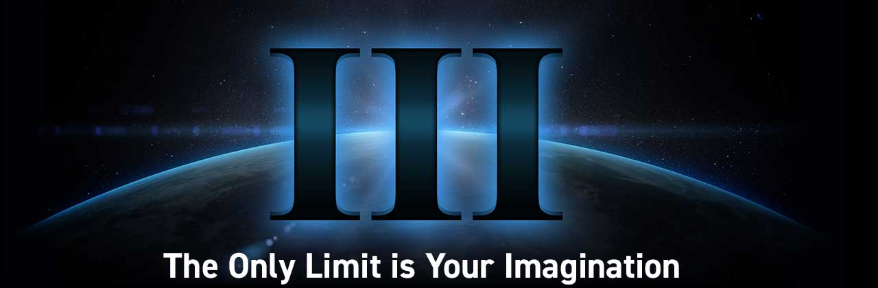 III - The Only Limit is Your Imagination